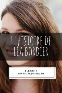 makeitnow.fr  Histoire d'entrepreuneure  INTERVIEW LEA BORDIER