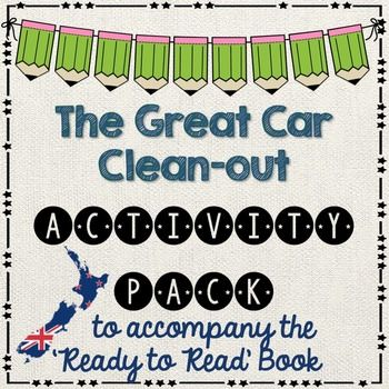 The Great Car Clean-Out - Ready to Read New Zealand - GREENThis activity pack is follow up work after your guided reading session. All follow up work relates to the book. It is assumed that students have had a guided reading lesson BEFORE undertaking these activities.