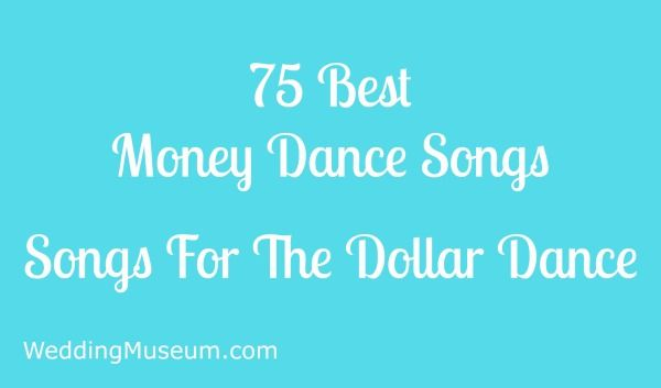 Money dance songs are played at weddings when guests pay to dance with the bride and groom. The money is used to start their new life.