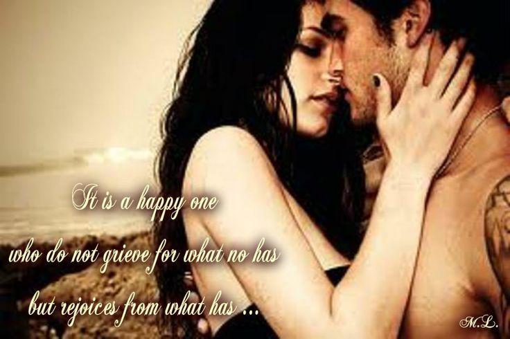 Je šťastný ten, kdo se ne rmoutí pro to,co nemá ale raduje se z toho co má...
