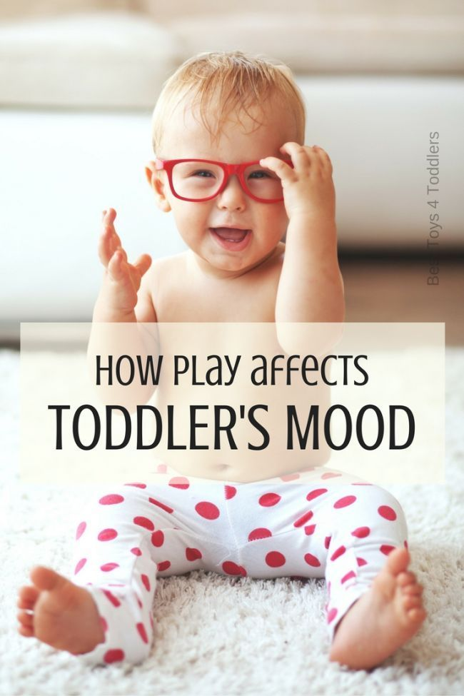 Best Toys 4 Toddlers - How play affects toddler's mood? What you as a parent can do to help your child?