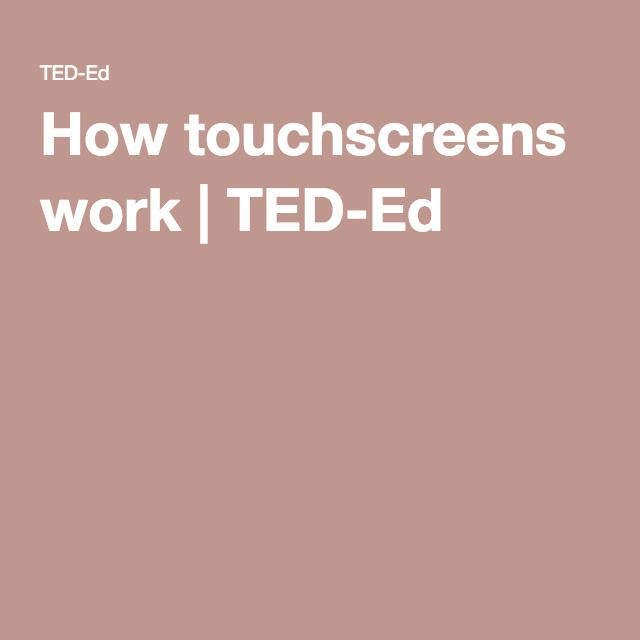 How touchscreens work | TED-Ed