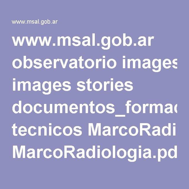 www.msal.gob.ar observatorio images stories documentos_formacion tecnicos MarcoRadiologia.pdf
