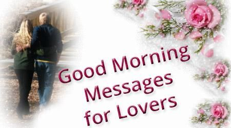 Beautiful romantic good morning wishes for lovers should be written with chosen lovely words to express the love and care for the lover.