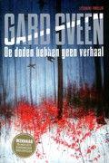 Gard Sveen / De doden hebben geenverhaal. Gard Sveen (1969) werkt als senior adviseur bij het Noorse ministerie van Defensie. Zijn debuut De doden hebben geen verhaal werd bekroond met zowel de Gouden Revolver, de prijs voor de beste Noorse thriller van het jaar, als de prestigieuze Glazen Sleutel, voor de beste Scandinavische thriller van het jaar. Als kers op de taart ontving Sveen onlangs ook nog de Maurits Hansen Award voor het beste Noorse thrillerdebuut.