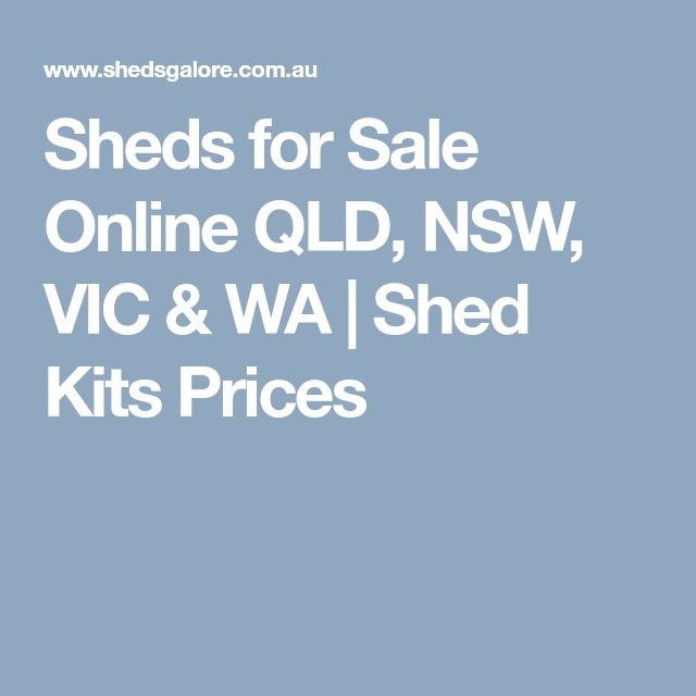 Sheds for Sale Online QLD, NSW, VIC & WA | Shed Kits Prices