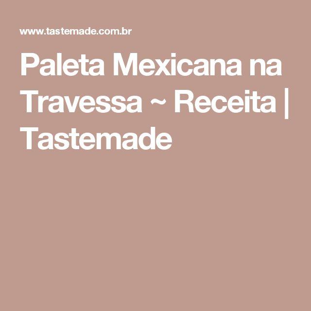 Paleta Mexicana na Travessa ~ Receita | Tastemade