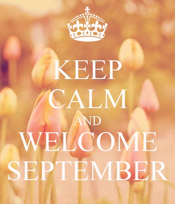 KEEP CALM AND WELCOME SEPTEMBER