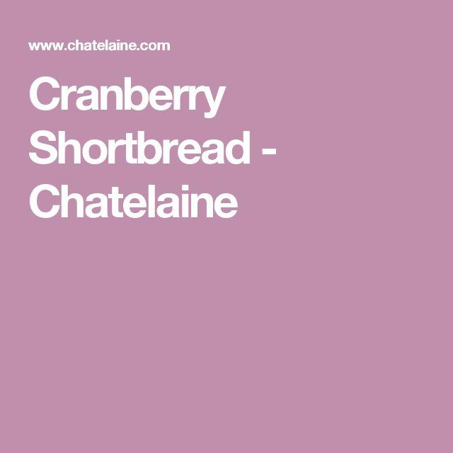 Cranberry Shortbread - Chatelaine