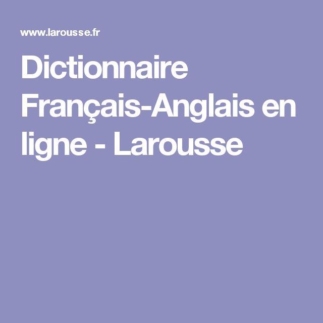 Dictionnaire Français-Anglais en ligne - Larousse
