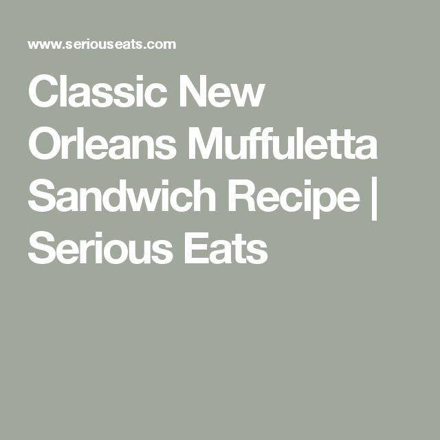 Classic New Orleans Muffuletta Sandwich Recipe | Serious Eats