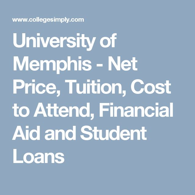 University of Memphis - Net Price, Tuition, Cost to Attend, Financial Aid and Student Loans