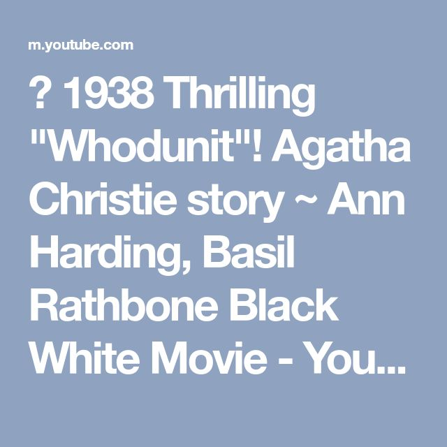 "❤ 1938 Thrilling ""Whodunit""! Agatha Christie story ~ Ann Harding, Basil Rathbone Black White Movie - YouTube"