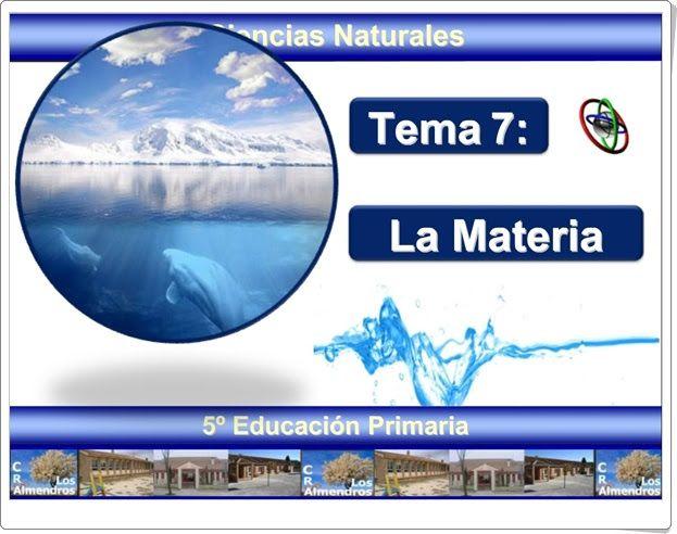 """Recursos Educativos de Primaria: Unidad 7 de Ciencias de la Naturaleza de 5º de Primaria: """"La materia"""""""