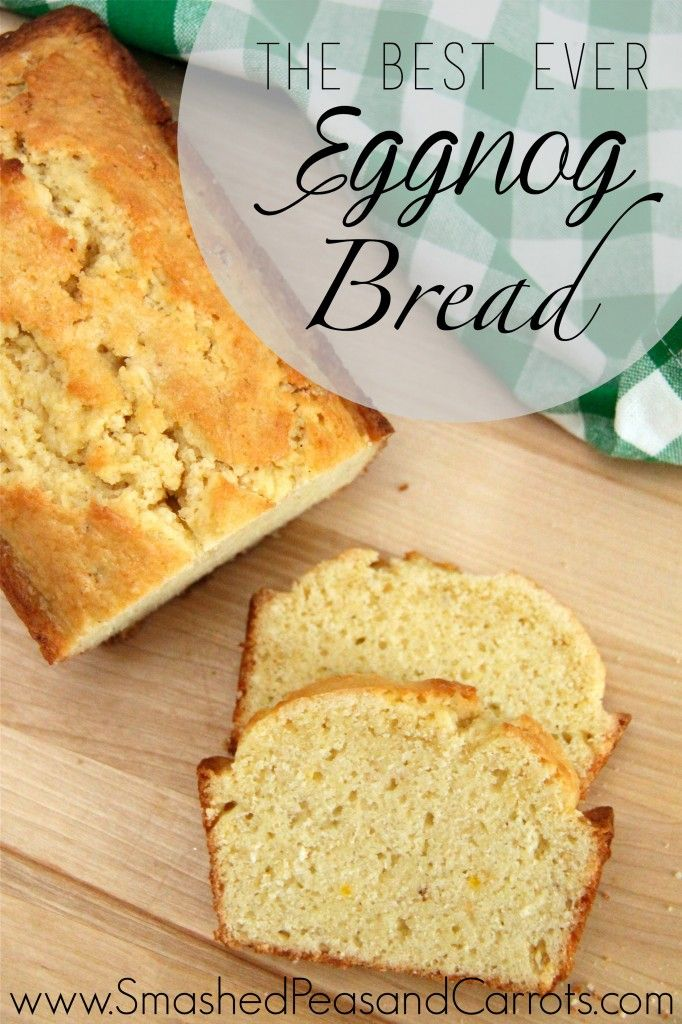 The best ever Eggnog Bread recipe!!
