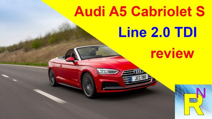 Car Review - Audi A5 Cabriolet S Line 2.0 TDI Review - Read Newspaper Tv