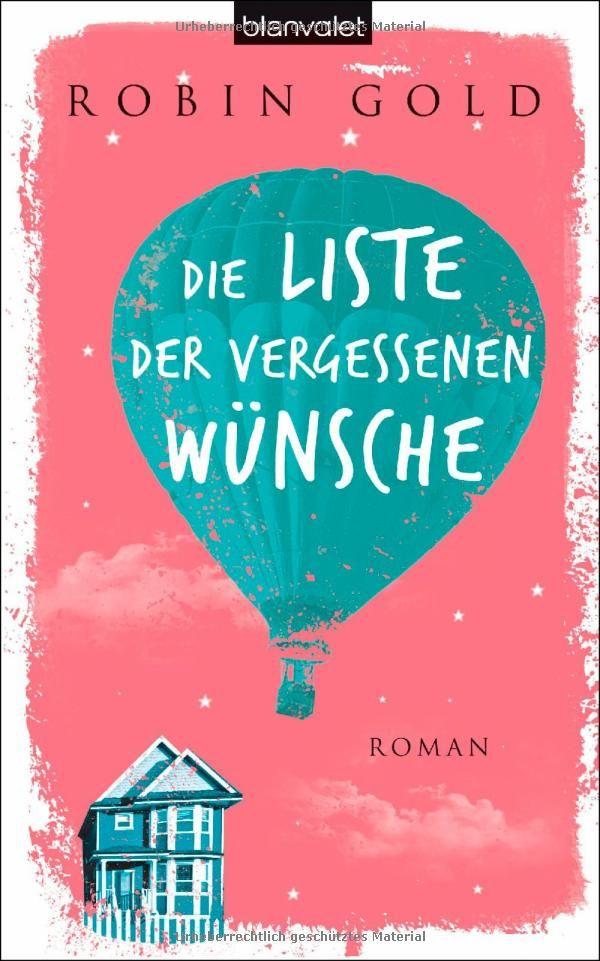 Die Liste der vergessenen Wünsche: Roman: Amazon.de: Robin Gold, Carolin Müller: Bücher
