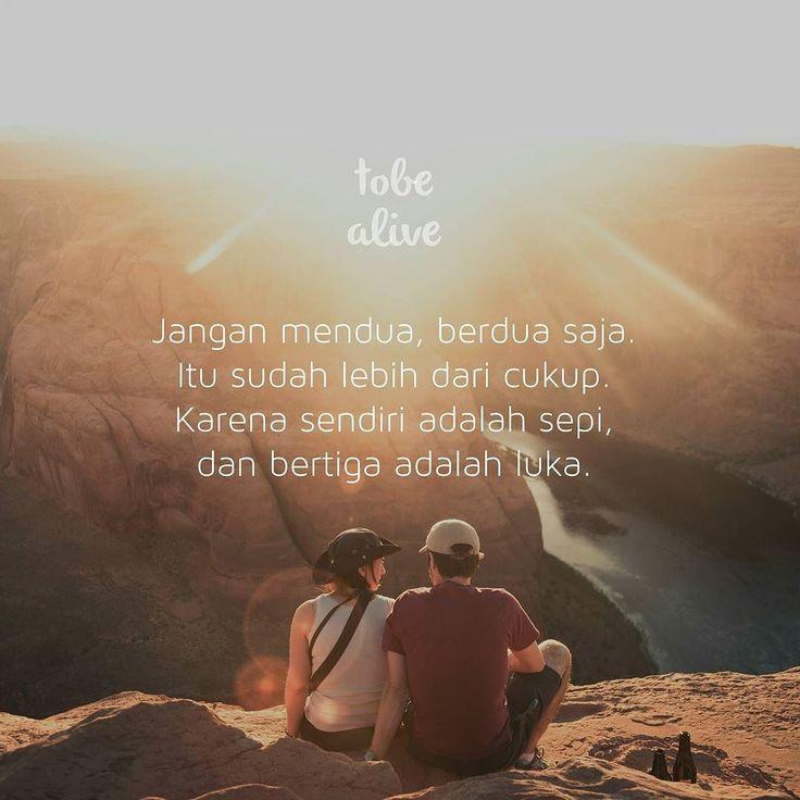 """""""Jangan mendua berdua saja.  Itu sudah lebih dari cukup.  Karena sendiri adalah sepi  dan bertiga adalah luka. """" . .  Remake @fiersabesari . .  Tag like dan comment.  Kirim (DM /Like) kata-kata buatanmu ya.  #katakata #quotes #quotesoftheday #pathdaily #pathindonesia #yangterdalam #pecahankaca #catatanfilm #melodydalampuisi #sajak #puisi #sastra #kutipan"""