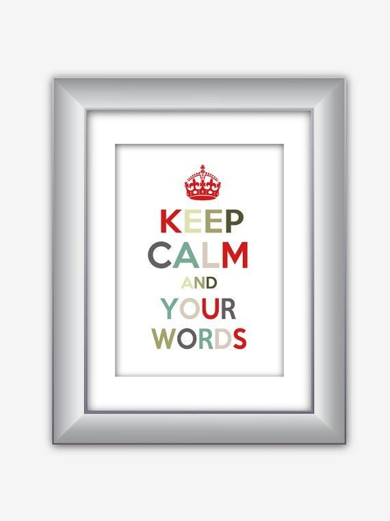 Custom Colorful Keep Calm and Your Own Words in by NurulDesigns, $8.00