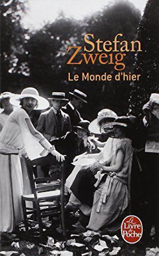 #littérature #roman : Le monde d'hier : Souvenirs d'un européen de Stefan Zweig. Le monde d'hier, c'est la Vienne et l'Europe d'avant 1914, où Stefan Zweig a grandi et connu ses premiers succès d'écrivain, passionnément lu, écrit et voyagé, lié amitié avec Freud et Verhaeren, Rilke et Valéry. Un monde de stabilité où, malgré les tensions nationalistes, la liberté de l'esprit conservait toutes ses prérogatives.Livre nostalgique ? Assurément. Car l'écrivain exilé qui rédige ces...