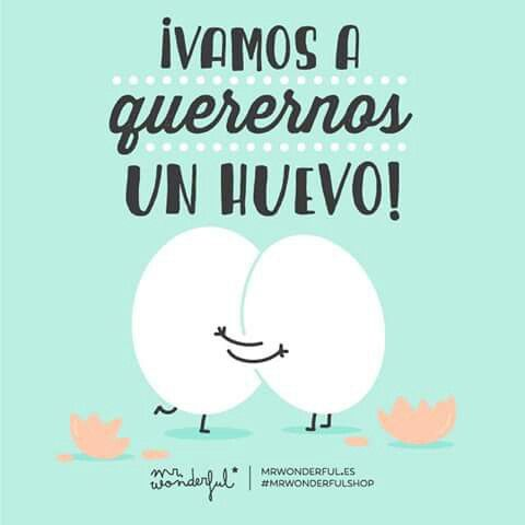 ¡Vamos a querernos un huevo! Mr Wonderful