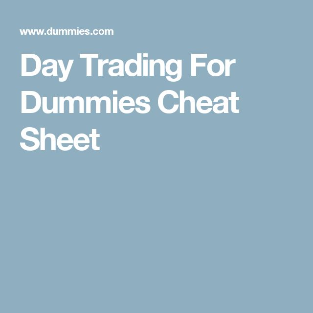 Day Trading For Dummies Cheat Sheet