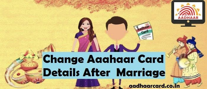 Know How To Change The Details Of Aadhaar Card After Marriage