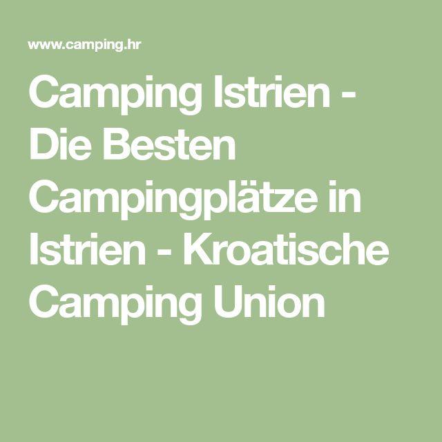 Camping Istrien - Die Besten Campingplätze in Istrien - Kroatische Camping Union