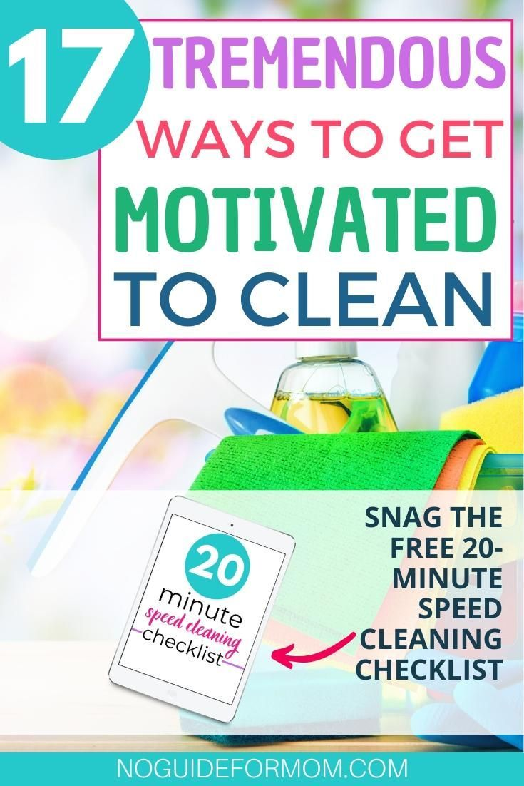 17 Tremendous Ways To Get Motivated To Clean Cleaning Motivation Cleaning Speed Cleaning