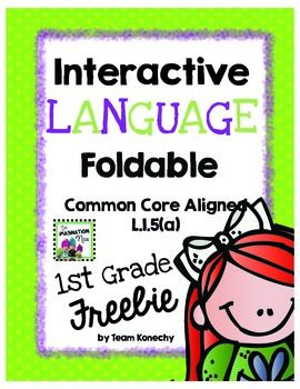 This foldable meets Common Core Standard L.1.5(a). This download is one entry in a larger unit that is for sale in my store.  An interactive language notebook and task card journal is a place where students record their thinking process and will hold a chronological record of the student's language thinking over the year.