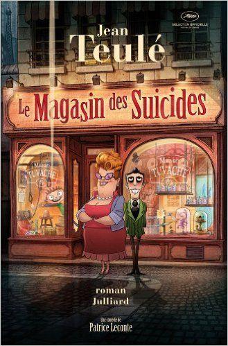 Amazon.fr - Le magasin des suicides - Jean TEULÉ - Livres