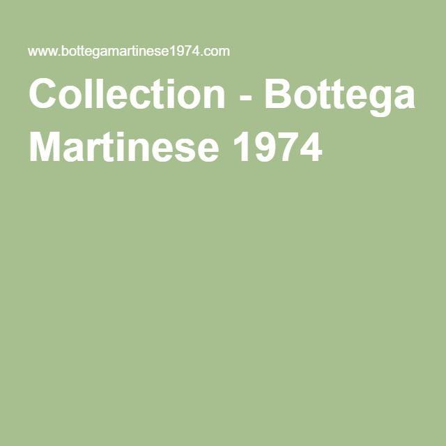 Collection - Bottega Martinese 1974