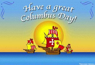 Have a great Columbus Day... Feliz dia de la Hispanidad y la Hispanidad!