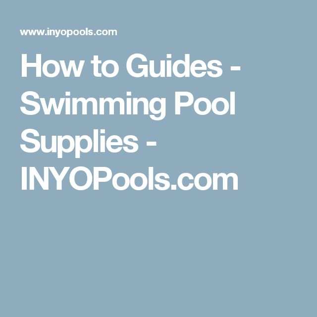 How to Guides - Swimming Pool Supplies - INYOPools.com
