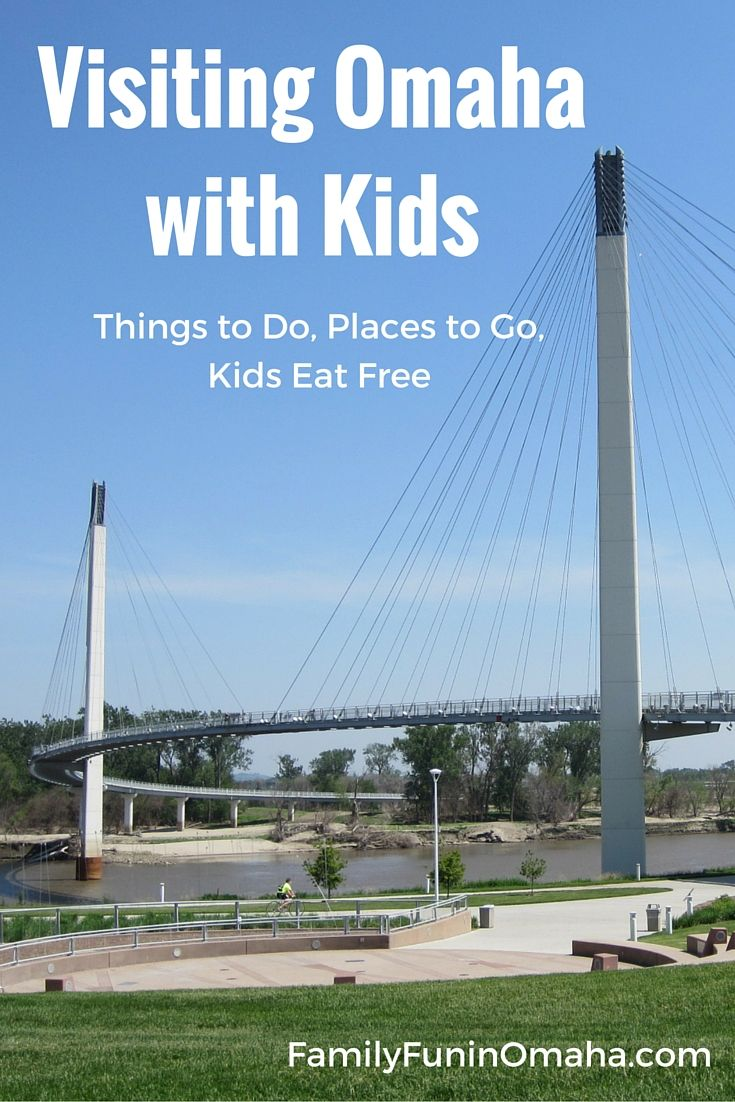 Visiting Omaha with Kids: Things to Do, Places to Go, Kids Eat Free   Family Fun in Omaha