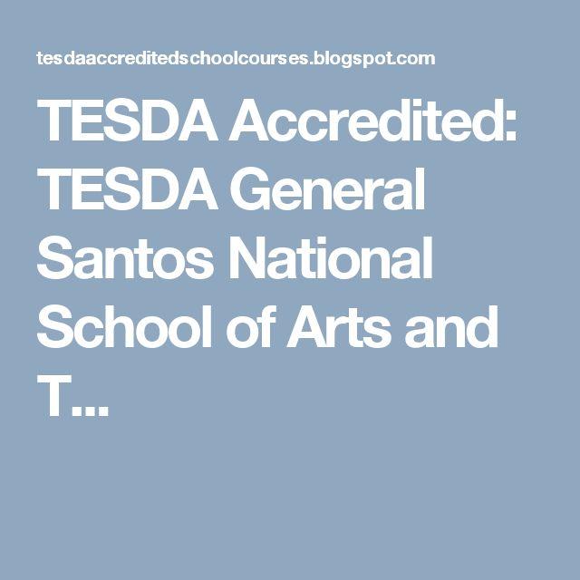 TESDA Accredited: TESDA General Santos National School of Arts and T...