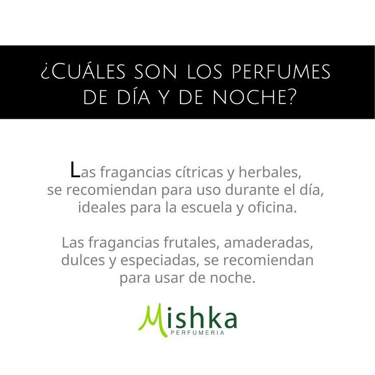 ¿Cuáles son los #Perfumes de día y de noche? Las #Fragancias cítricos y herbales, se recomiendan para uso durante el día, ideales para la escuela y oficina. Las fragancias frutales, amaderadas, dulces y especiadas, se recomiendan para usar de noche. #Tips #Consejo #MishkaPerfumería