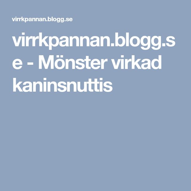 virrkpannan.blogg.se - Mönster virkad kaninsnuttis