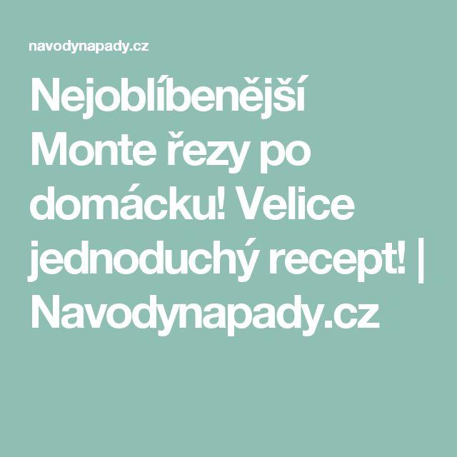 Nejoblíbenější Monte řezy po domácku! Velice jednoduchý recept! | Navodynapady.cz