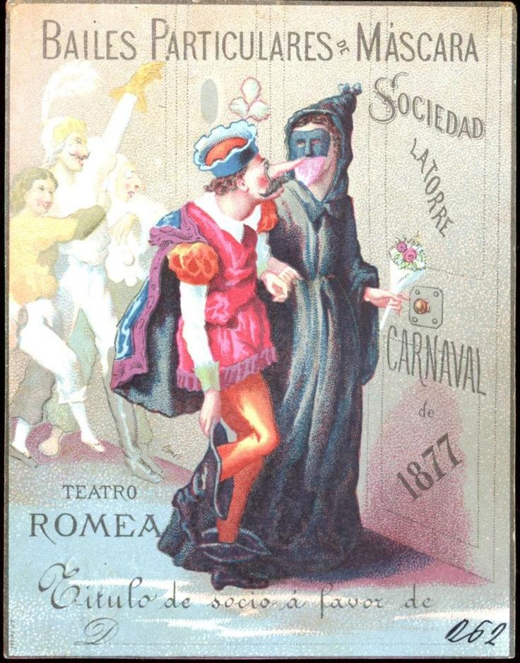 Invitació de la Sociedad Latorre al Ball de Màscara del Teatre Romea. 1877.    Font: Arxiu Municipal de Barcelona.