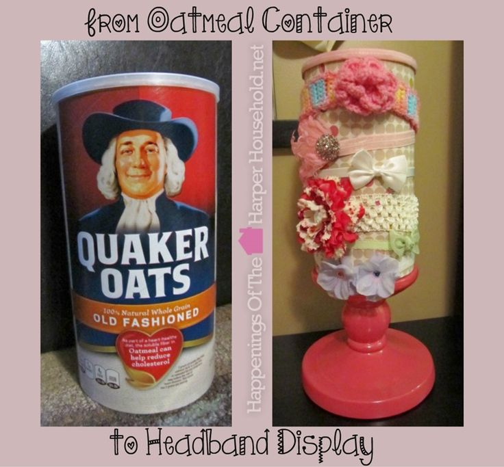 Why I don't like to throw things away. Just threw out an oatmeal container. Now I want this to make a headband holder/Display