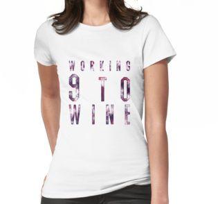 """Women's T-Shirt   """"Working 9 to Wine"""""""