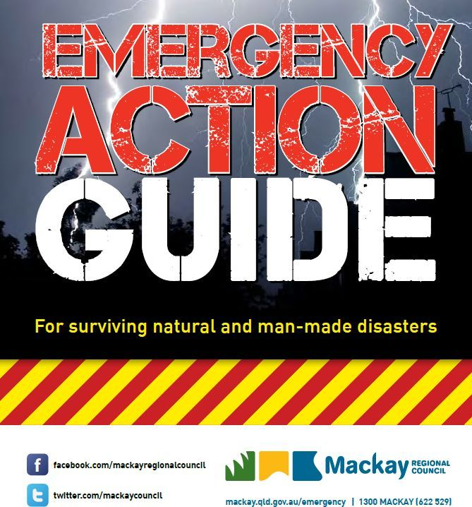 Mackay Regional Councils (MRC) - Emergency Action Guide. *Emergency Contact Numbers *Cyclones *Storm Surge / Flooding *Emergency Kit *How to prepare for an evacuation *When told to evacuate *Before, during & after an event *Electrical safety *Fires *Storm Tide inundation & evacuation zones + Maps