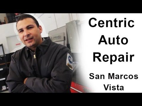 This is the Best Auto Repair San Marcos Ca   Best Mechanic San Marcos   Centric Auto - YouTube
