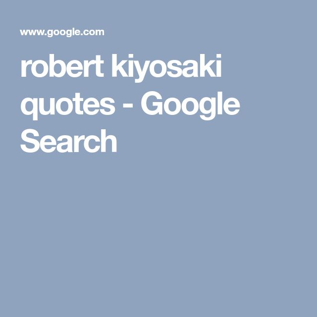 robert kiyosaki quotes - Google Search