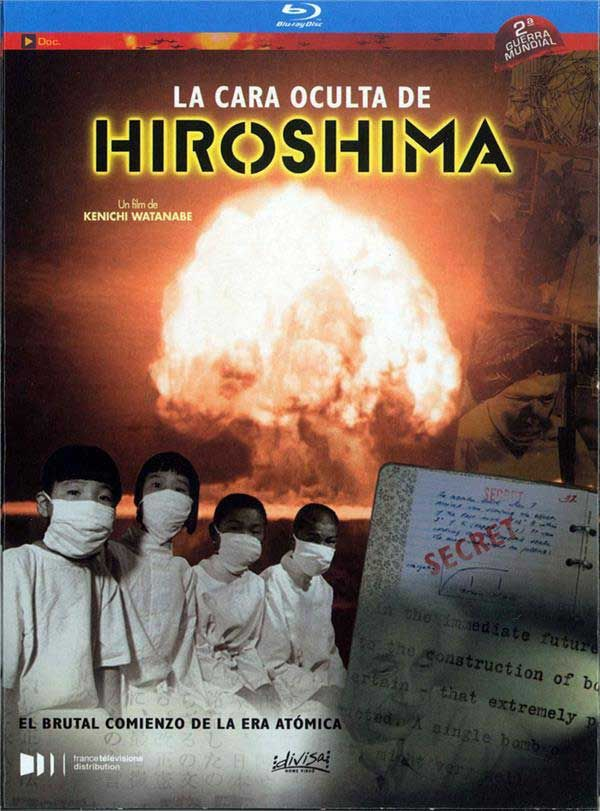 LA CARA OCULTA DE HISHIMA. esta investigación histórica propone un radical cambio de vista sobre Hiroshima y Nagasaki. Emplaza a los científicos del Proyecto Manhattan de vuelta al inicio de la historia y muestra como sus decisiones y su deseo de experimentar con civiles preparó el camino hacia la bomba atómica.