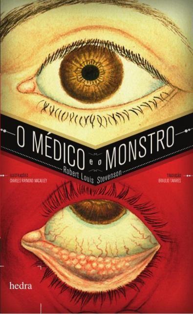 O médico e o monstro, de Robert Louis Stevenson. Ed. Hedra. Design de Ronaldo Alves