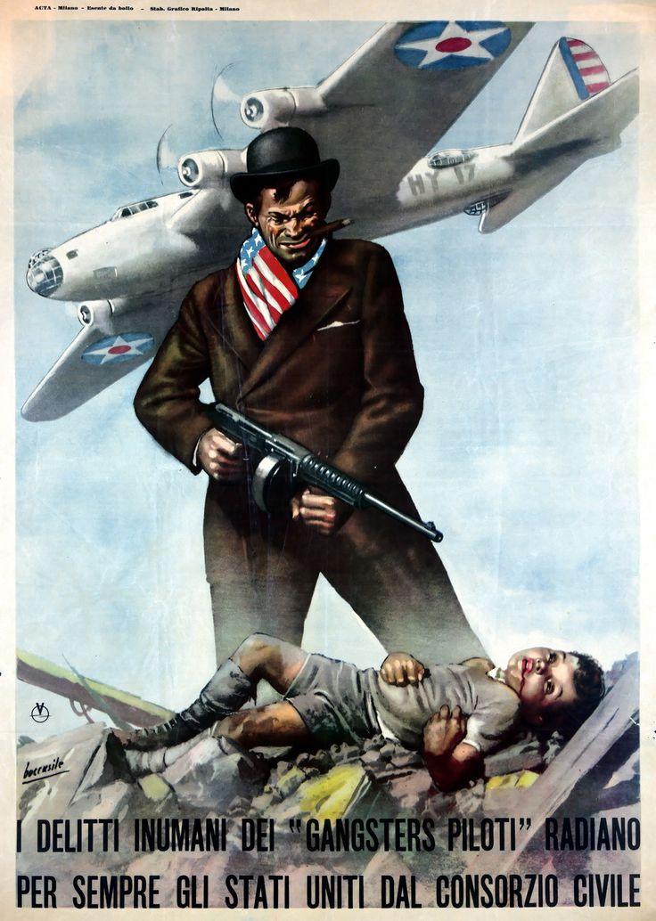World War II:  Italian anti-American Propaganda Poster #propaganda #worldwar2