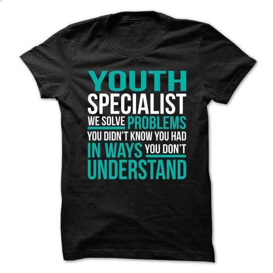 YOUTH-SPECIALIST - Solve Problems - printed t shirts #wifey shirt #sweatshirt…