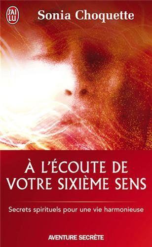 À l'écoute de votre sixième sens - Secrets spirtuels pour une vie harmonieuse de Sonia Choquette http://www.amazon.fr/dp/2290000442/ref=cm_sw_r_pi_dp_ayuXub070GS10